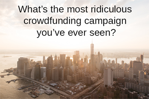 Crowdfunding Gone Wild
