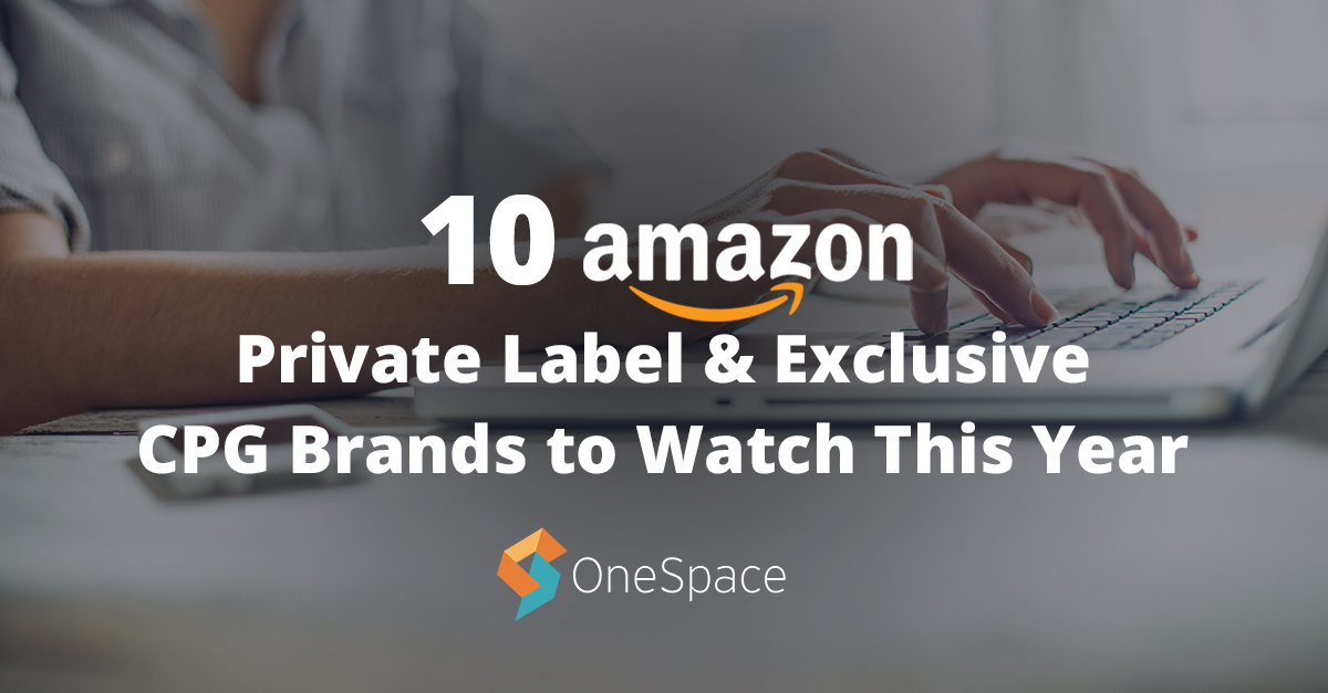 cb481361f4fa6 10 Amazon Private Label   Exclusive CPG Brands to Watch This Year - OneSpace